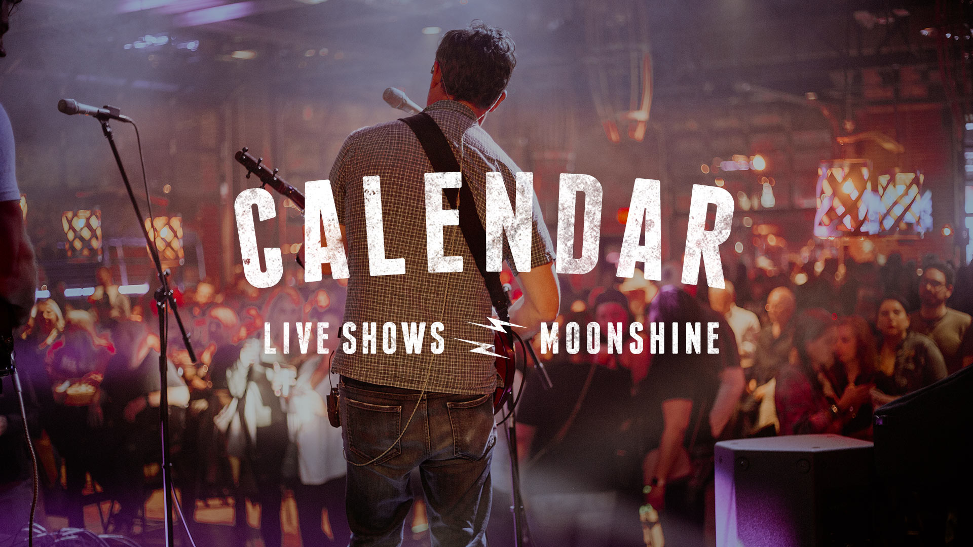 Calender, Liveshows and Moonshine, See you at the show!